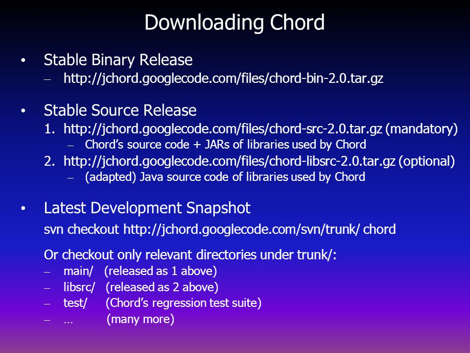 Downloading Chord Stable Binary Release Stable Source Release