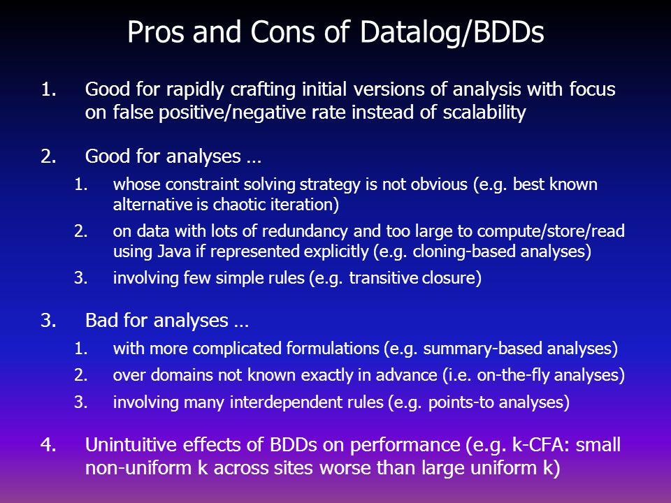 Pros and Cons of Datalog/BDDs