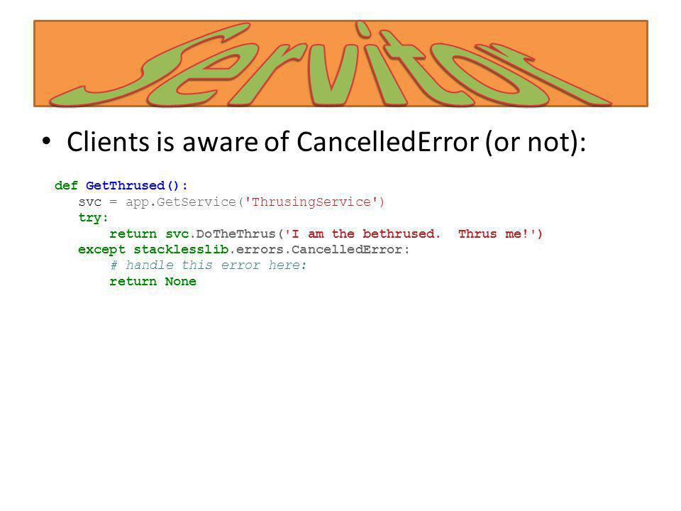 Servitor Clients is aware of CancelledError (or not):