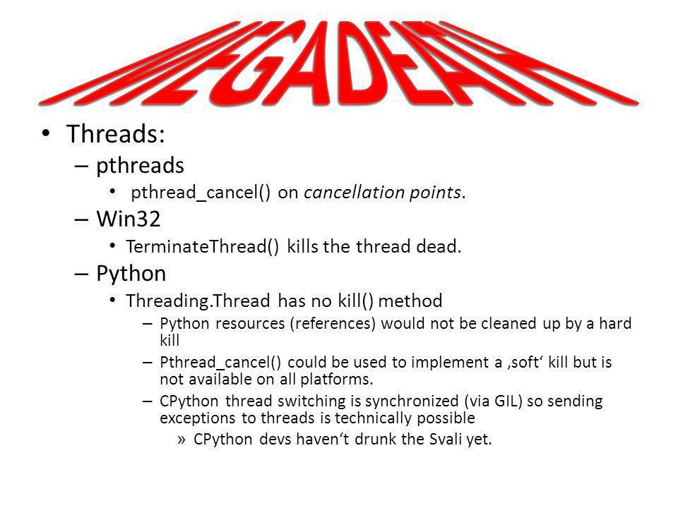 MEGADEATH Threads: pthreads Win32 Python