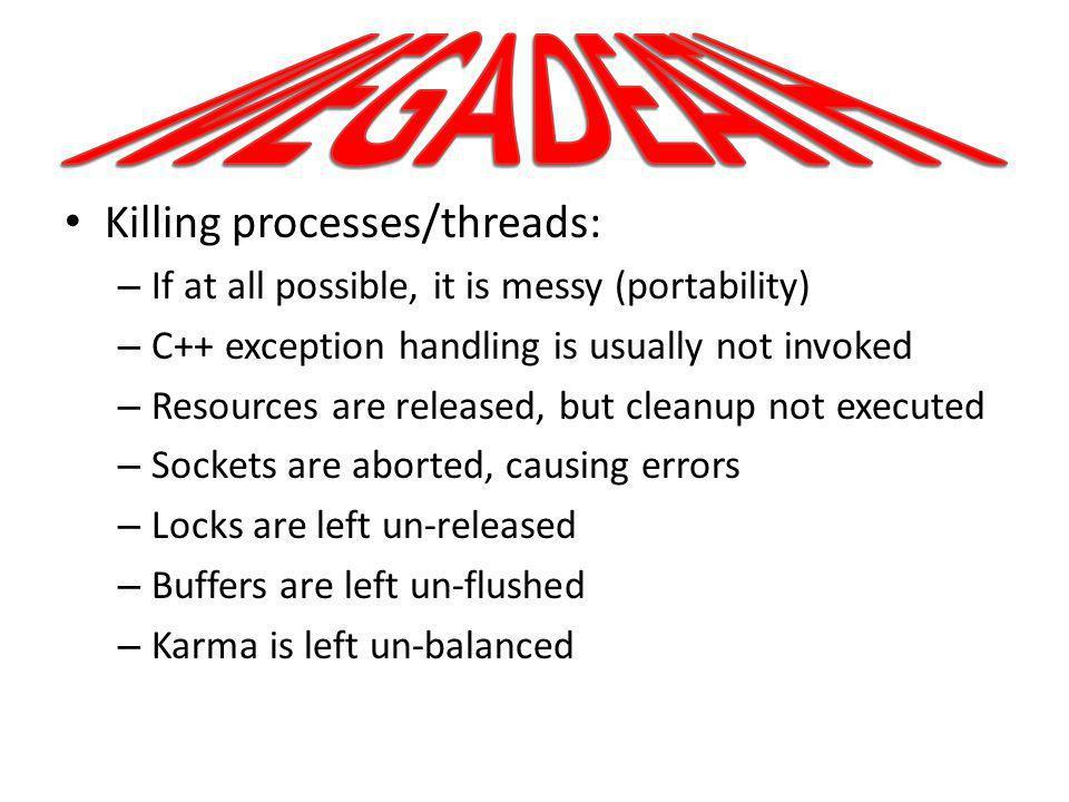 MEGADEATH Killing processes/threads: