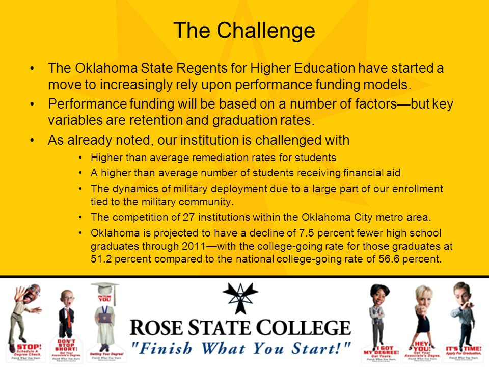 The Challenge The Oklahoma State Regents for Higher Education have started a move to increasingly rely upon performance funding models.
