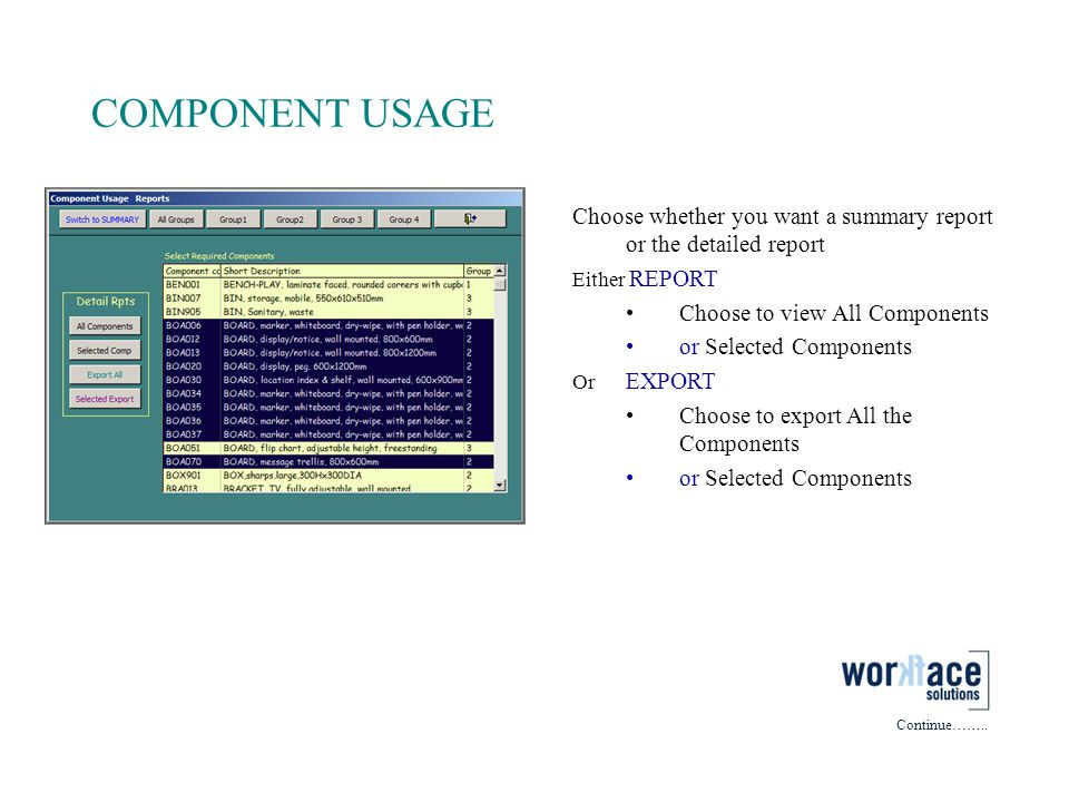 COMPONENT USAGE Choose whether you want a summary report or the detailed report. Either REPORT. Choose to view All Components.