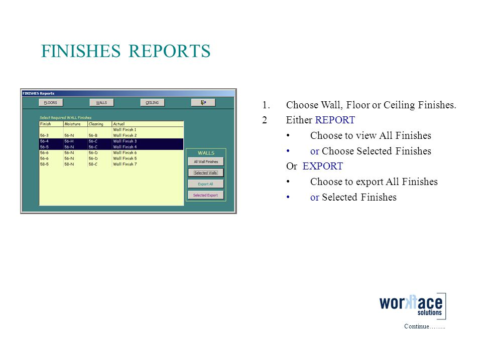 FINISHES REPORTS Choose Wall, Floor or Ceiling Finishes.