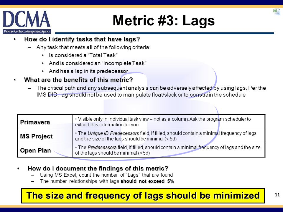 The size and frequency of lags should be minimized
