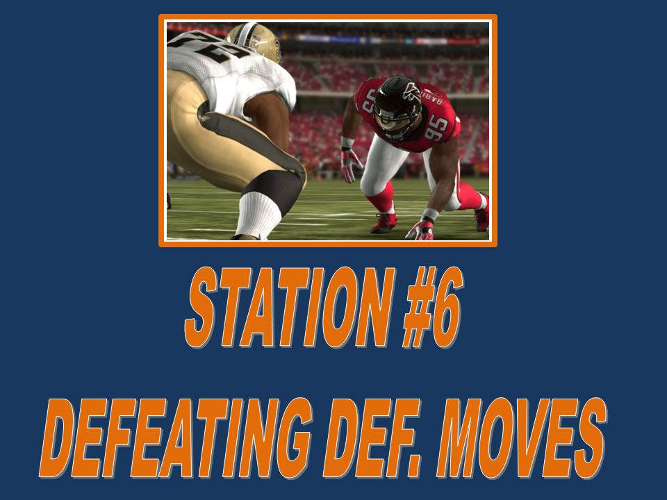 STATION #6 DEFEATING DEF. MOVES