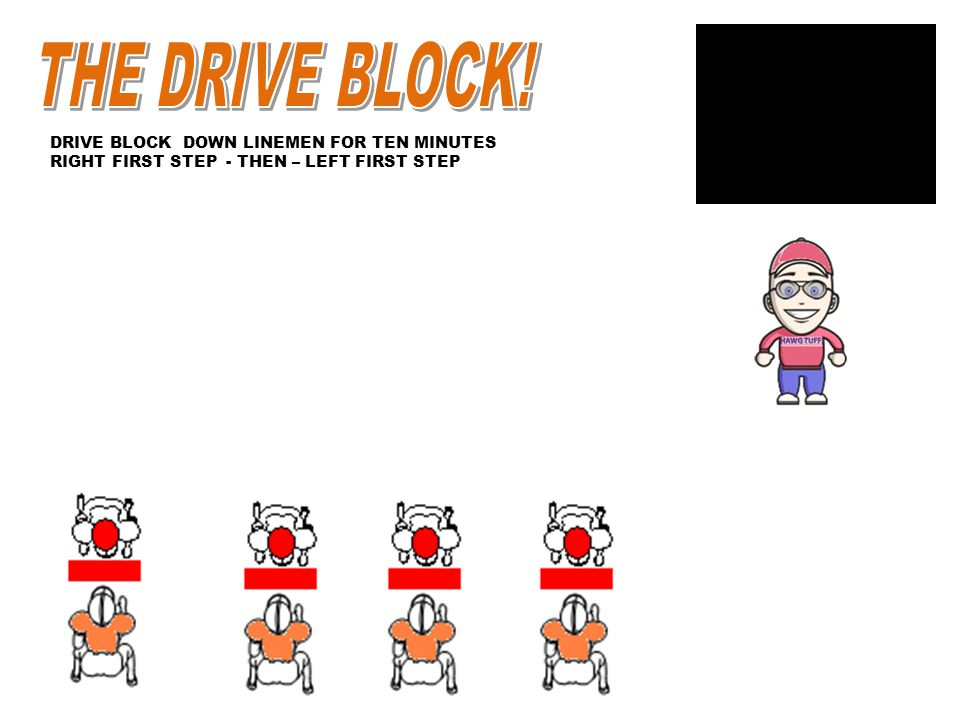 THE DRIVE BLOCK! DRIVE BLOCK DOWN LINEMEN FOR TEN MINUTES