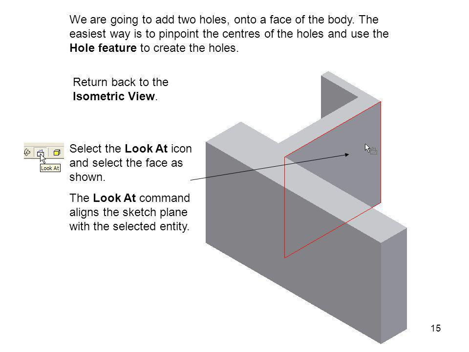 We are going to add two holes, onto a face of the body