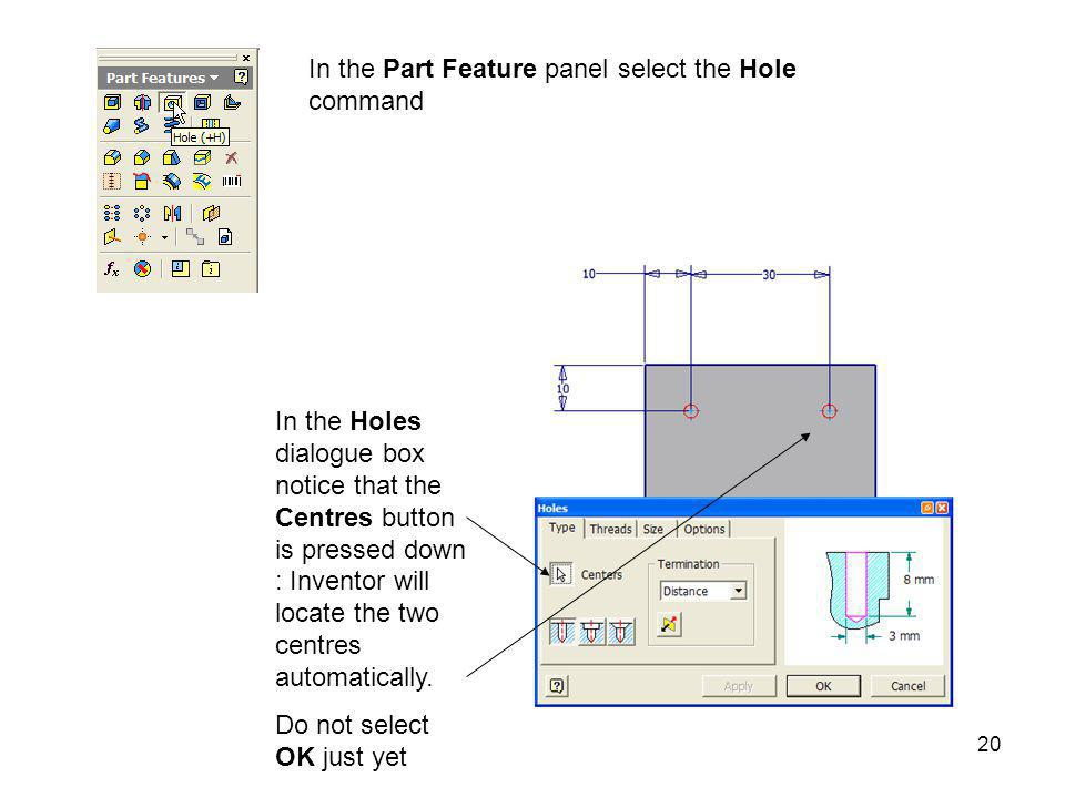 In the Part Feature panel select the Hole command