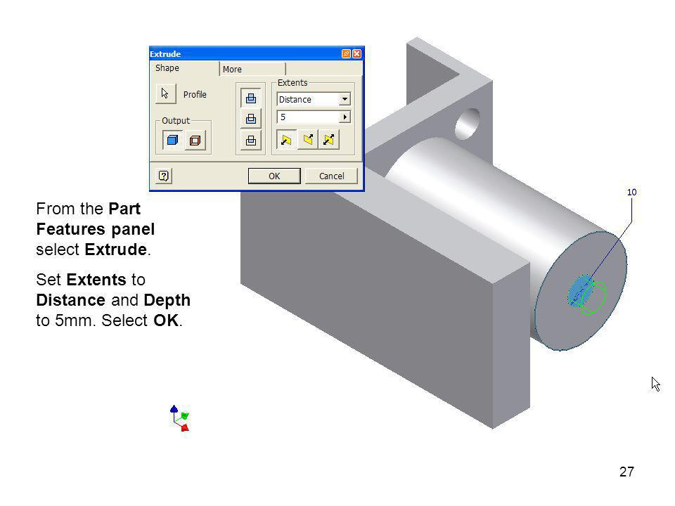 From the Part Features panel select Extrude.