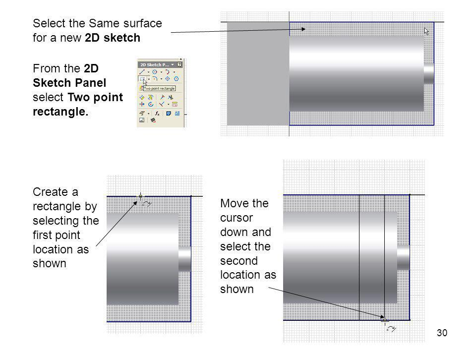 Select the Same surface for a new 2D sketch