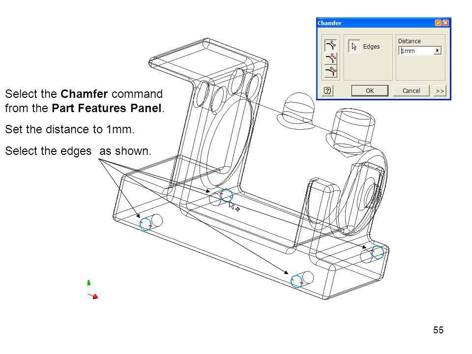 Select the Chamfer command from the Part Features Panel.