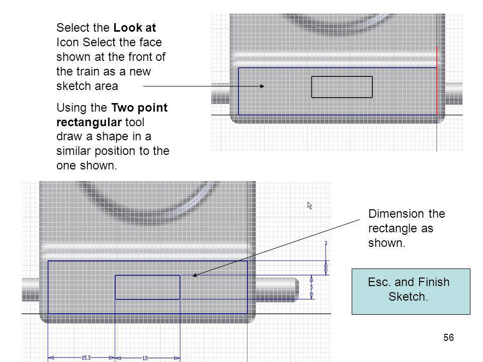 Select the Look at Icon Select the face shown at the front of the train as a new sketch area
