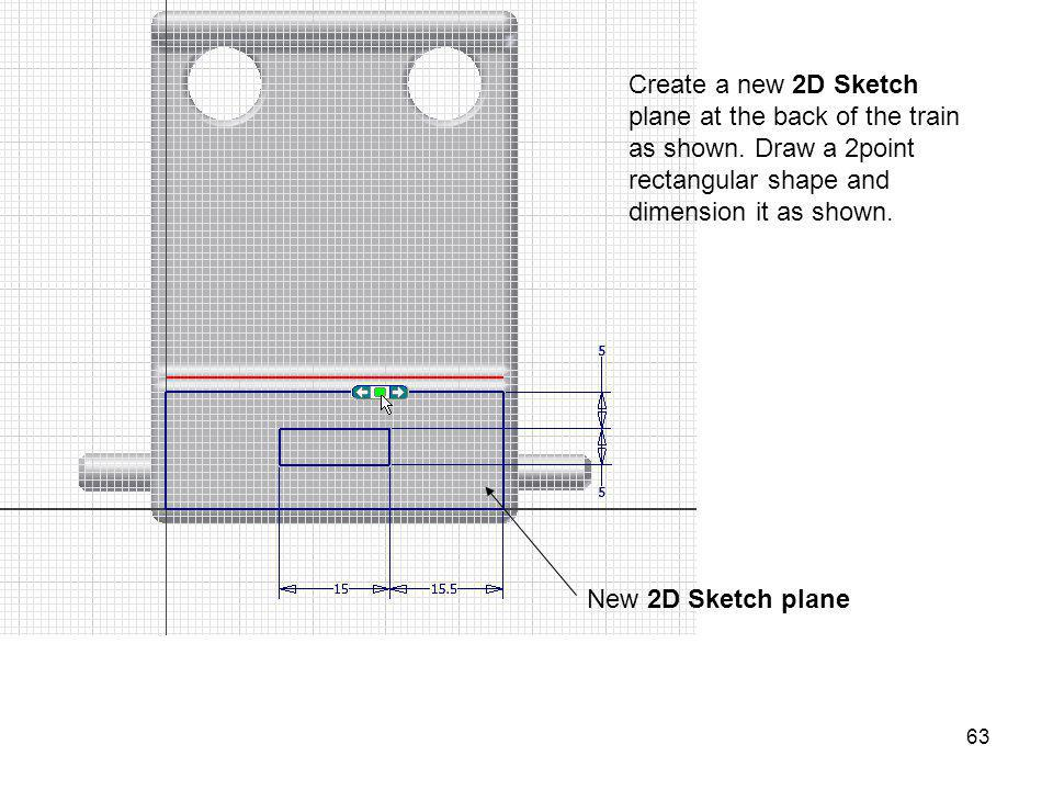 Create a new 2D Sketch plane at the back of the train as shown