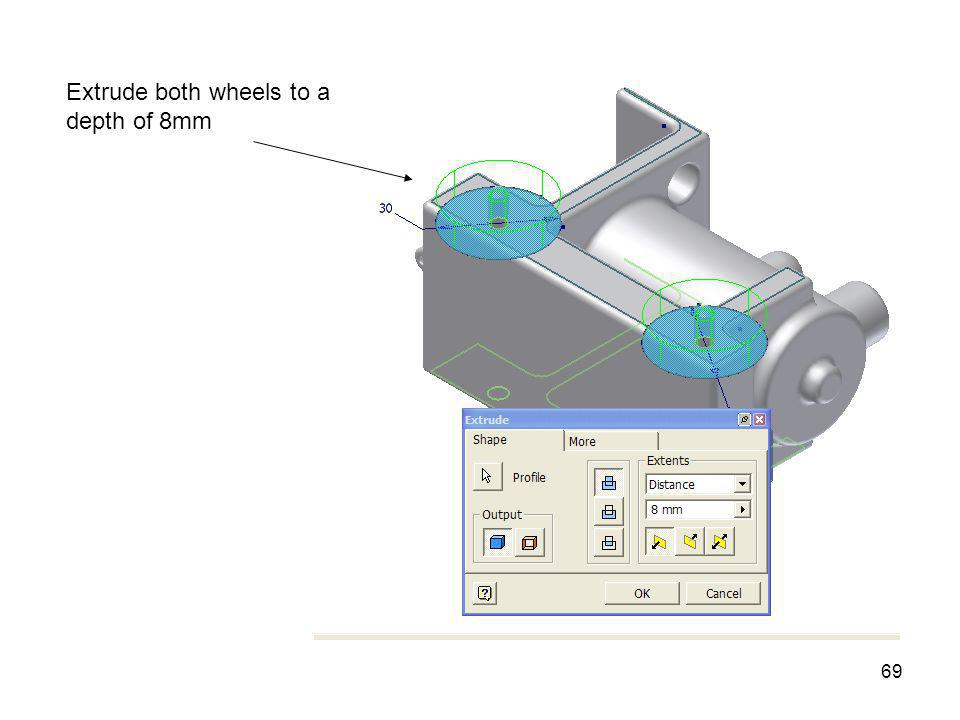 Extrude both wheels to a depth of 8mm