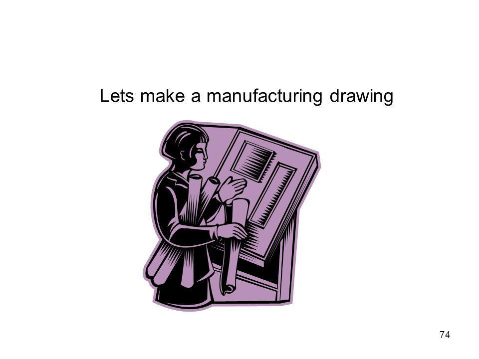 Lets make a manufacturing drawing
