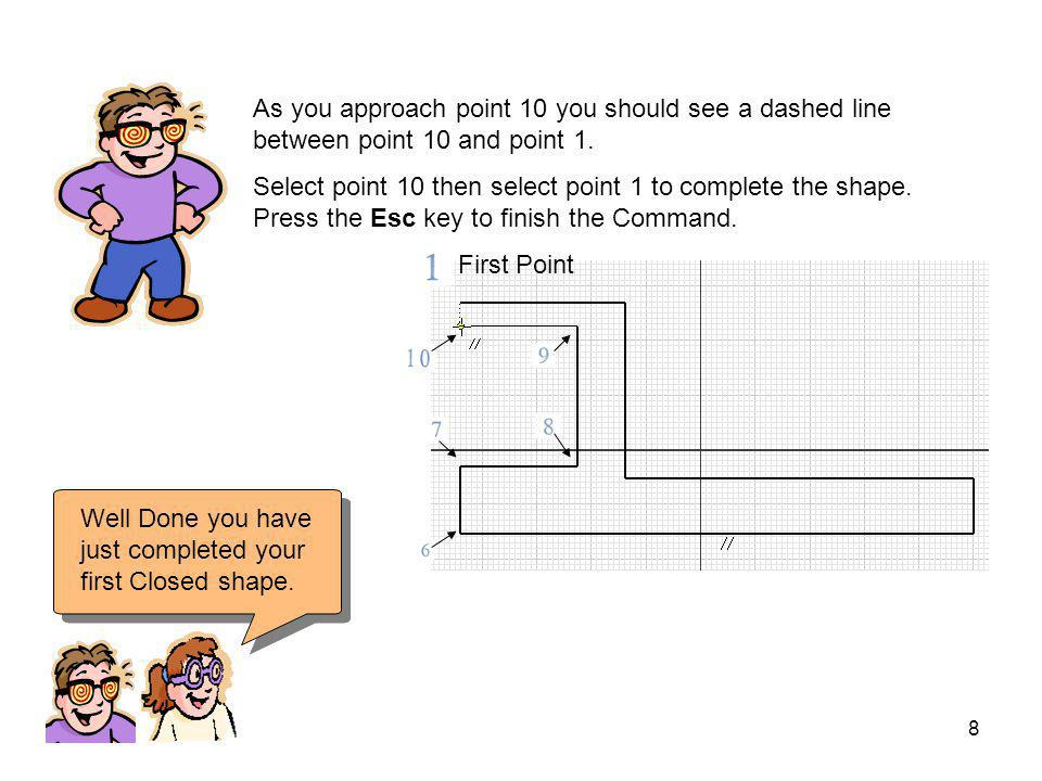 As you approach point 10 you should see a dashed line between point 10 and point 1.