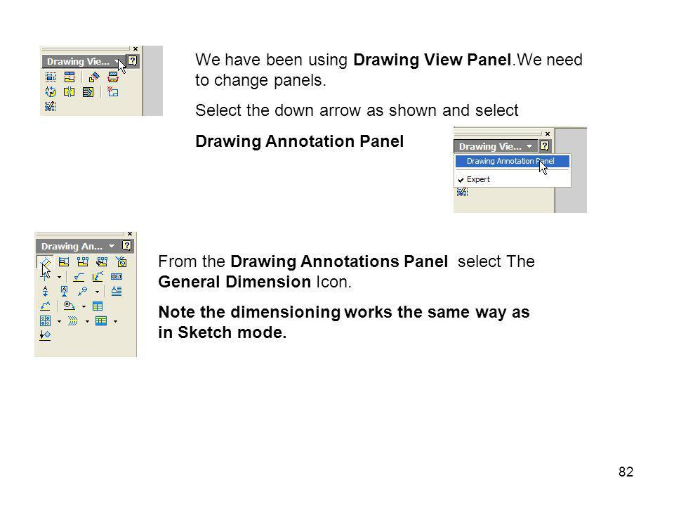We have been using Drawing View Panel.We need to change panels.