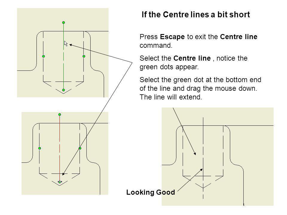 If the Centre lines a bit short
