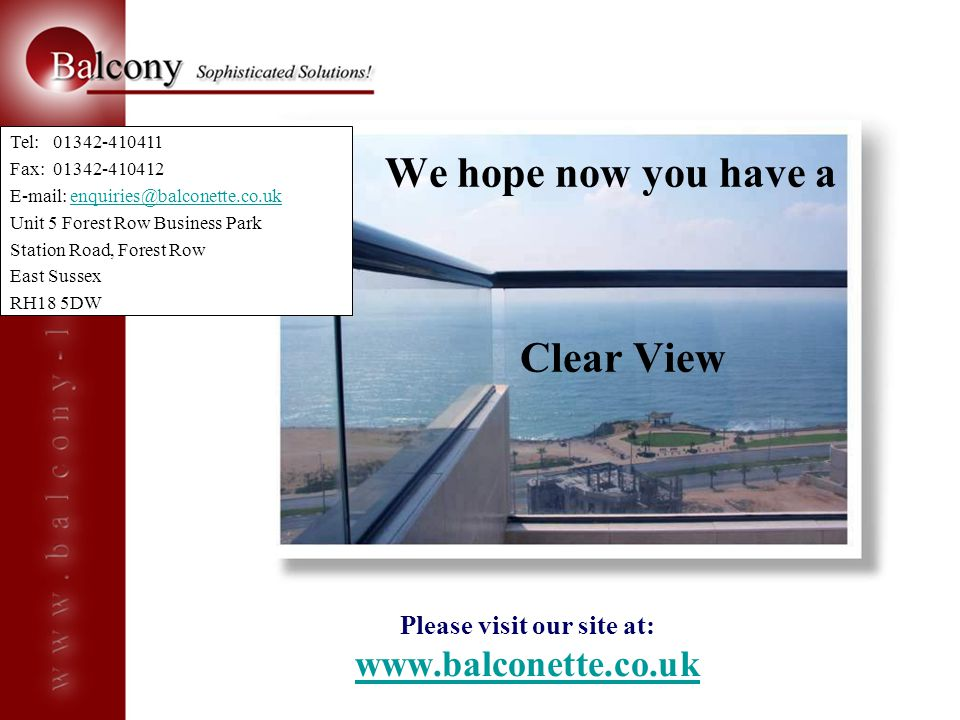 Please visit our site at: www.balconette.co.uk