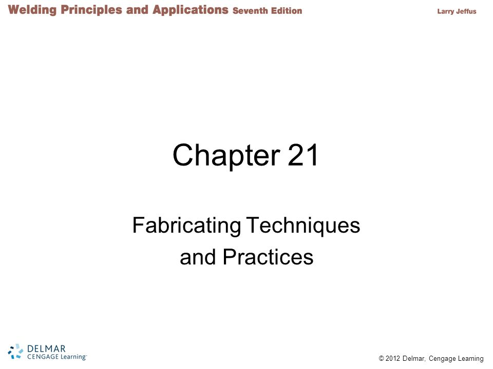 Fabricating Techniques and Practices
