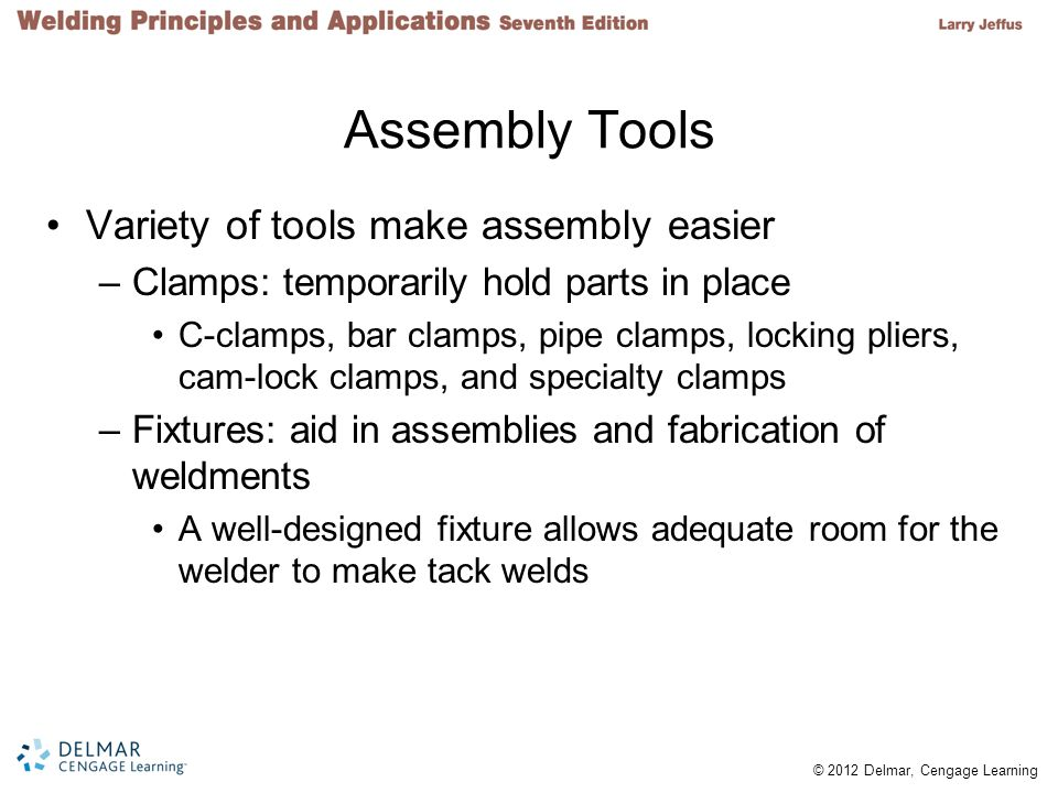 Assembly Tools Variety of tools make assembly easier