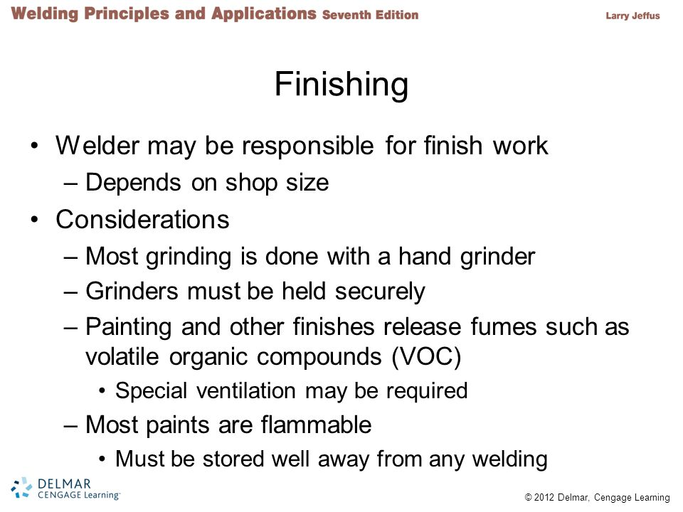 Finishing Welder may be responsible for finish work Considerations