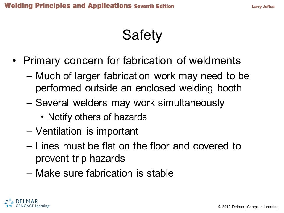 Safety Primary concern for fabrication of weldments