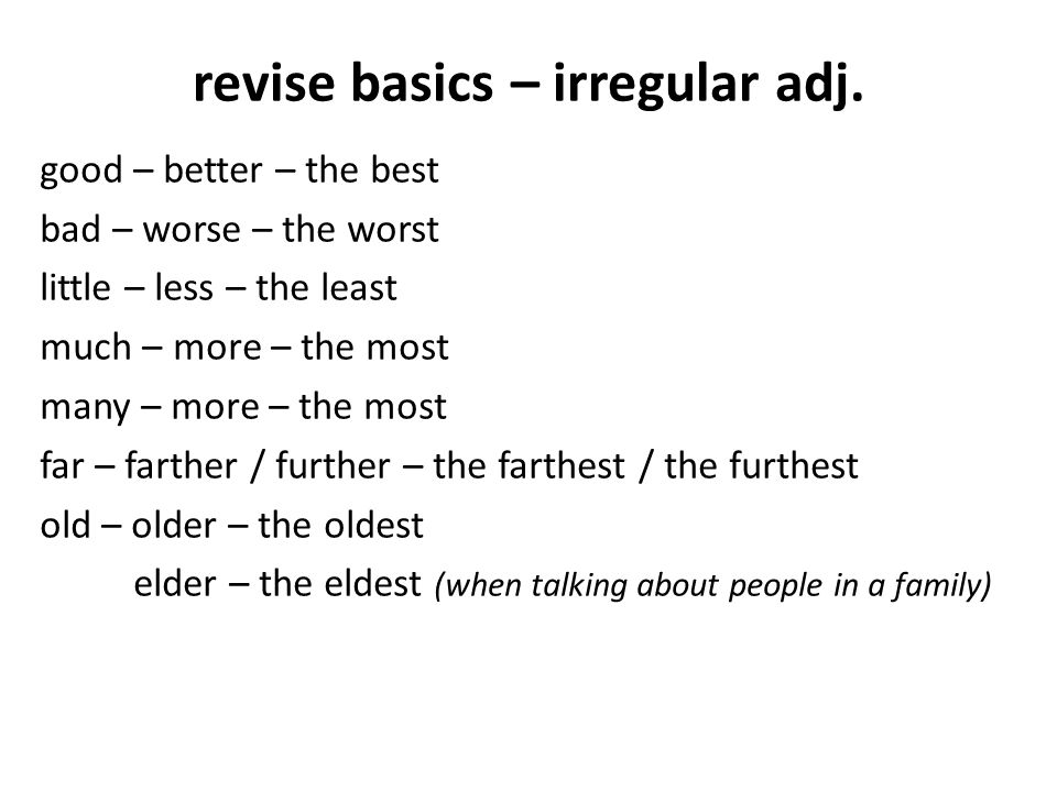 revise basics – irregular adj.