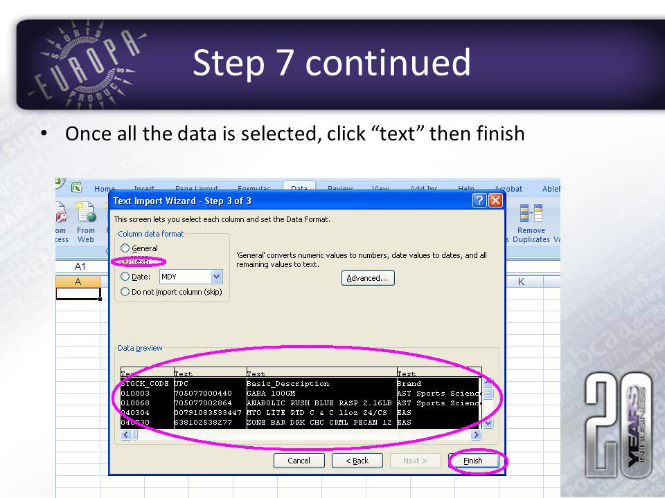 Step 7 continued Once all the data is selected, click text then finish