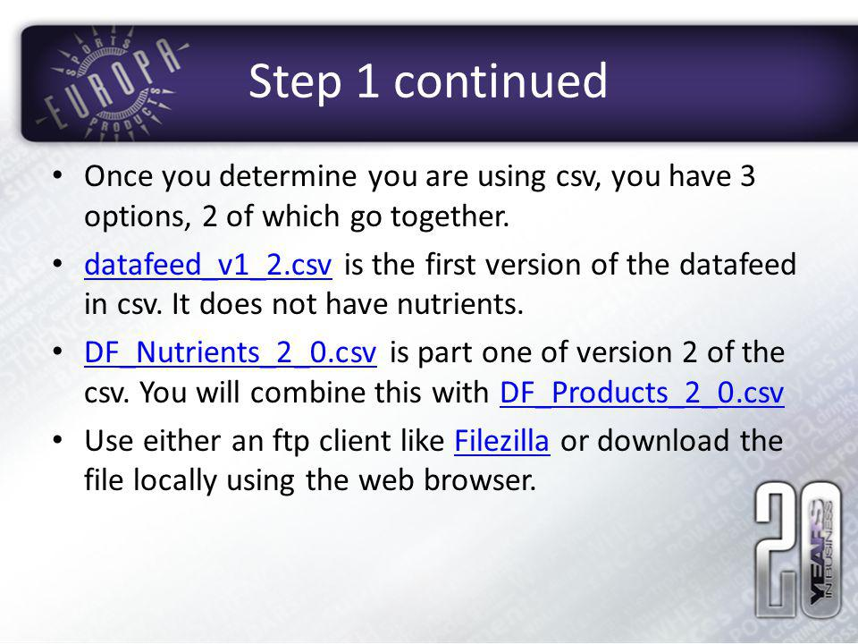 Step 1 continued Once you determine you are using csv, you have 3 options, 2 of which go together.