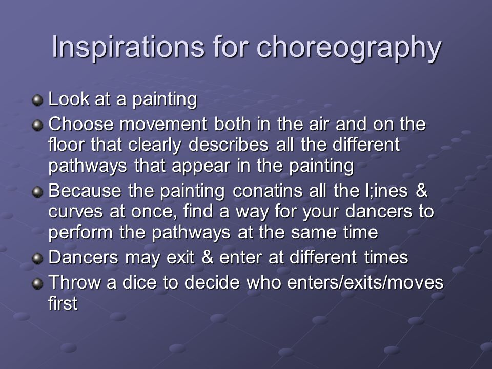 Inspirations for choreography