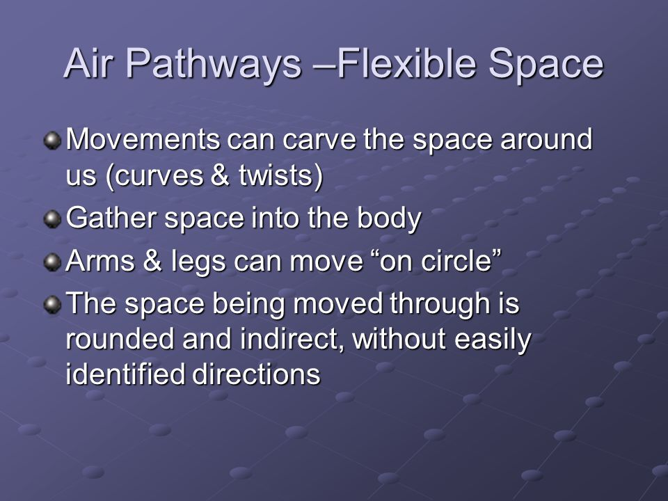 Air Pathways –Flexible Space