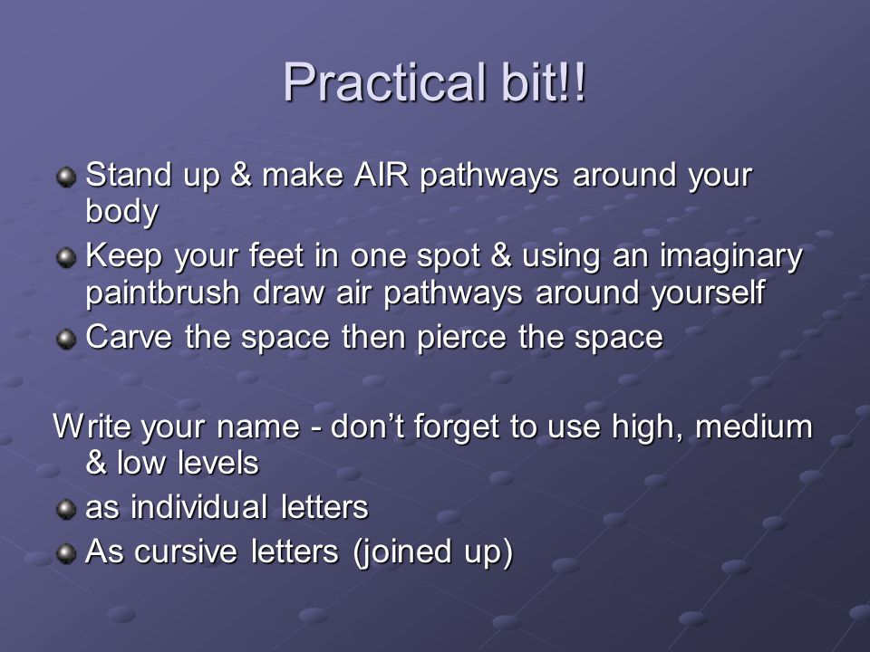 Practical bit!! Stand up & make AIR pathways around your body