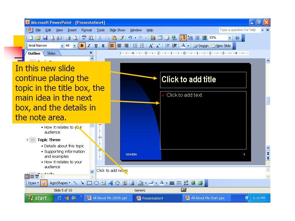 New Topic Slide Click on Insert. Then New Slide.