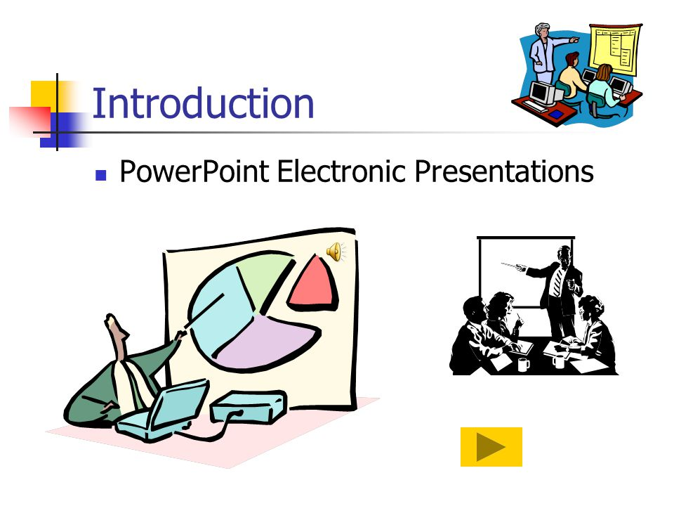 Introduction PowerPoint Electronic Presentations
