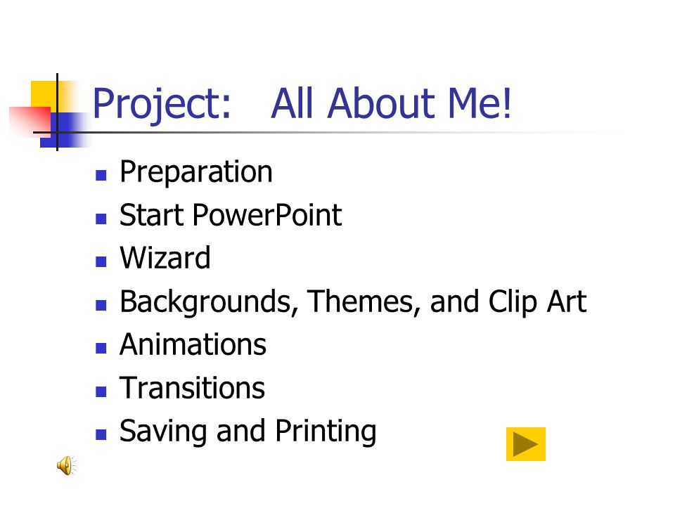 Project: All About Me! Preparation Start PowerPoint Wizard