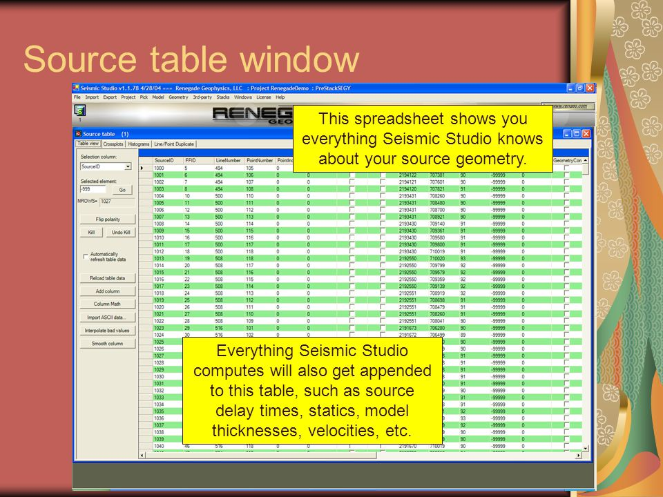 Source table window This spreadsheet shows you everything Seismic Studio knows about your source geometry.
