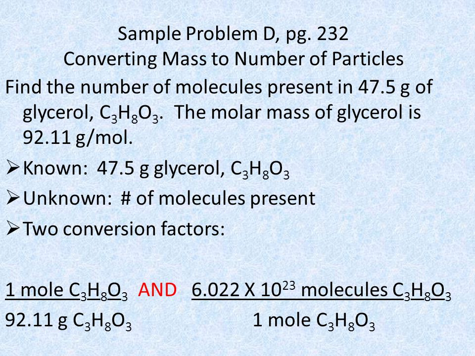 Sample Problem D, pg. 232 Converting Mass to Number of Particles