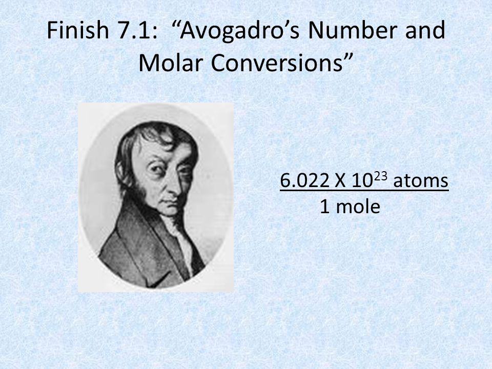 Finish 7.1: Avogadro's Number and Molar Conversions