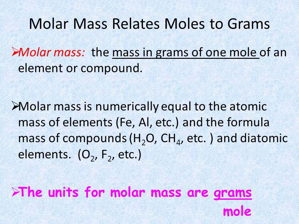 Molar Mass Relates Moles to Grams