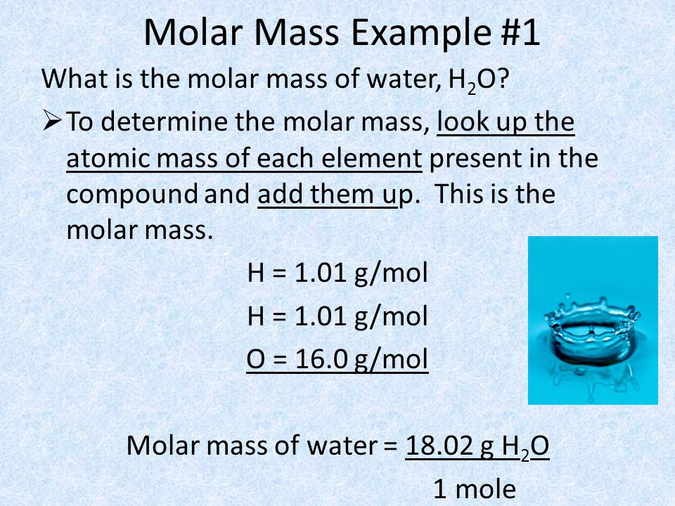 Molar mass of water = 18.02 g H2O