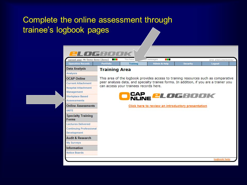 Complete the online assessment through trainee's logbook pages
