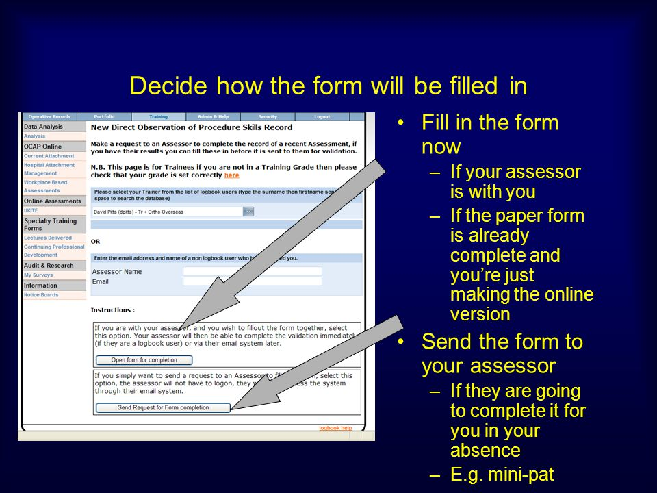 Decide how the form will be filled in