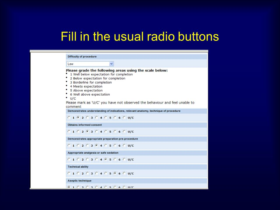 Fill in the usual radio buttons