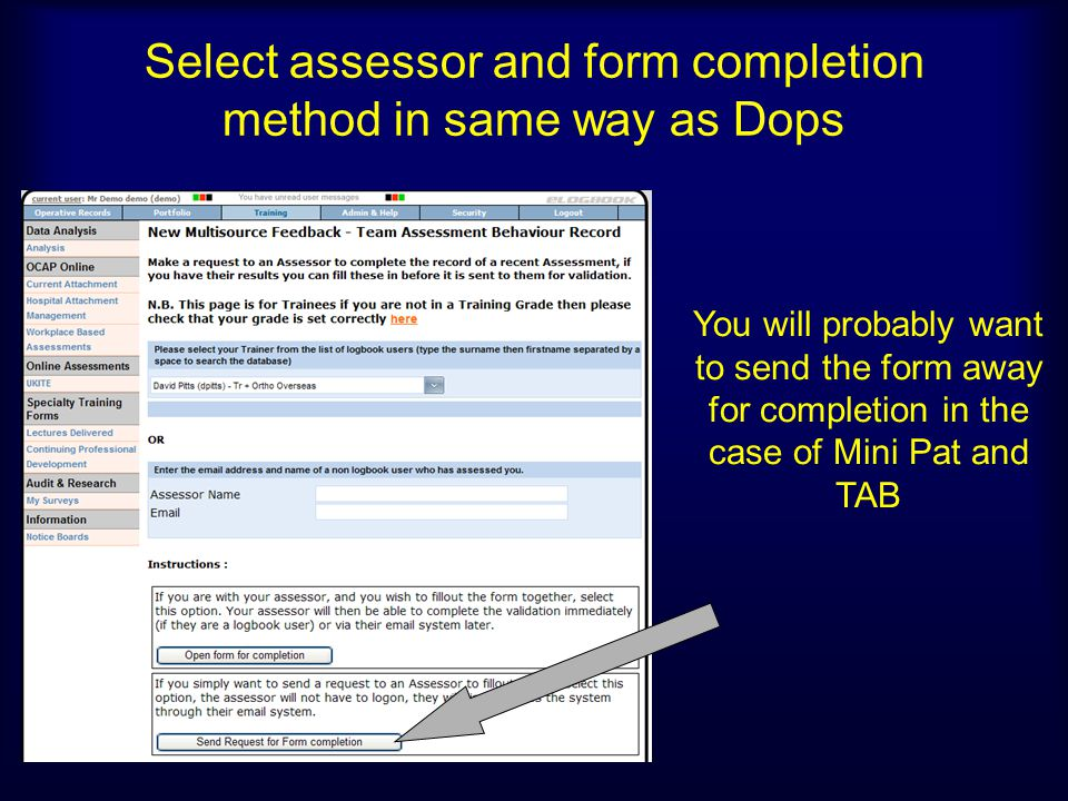 Select assessor and form completion method in same way as Dops
