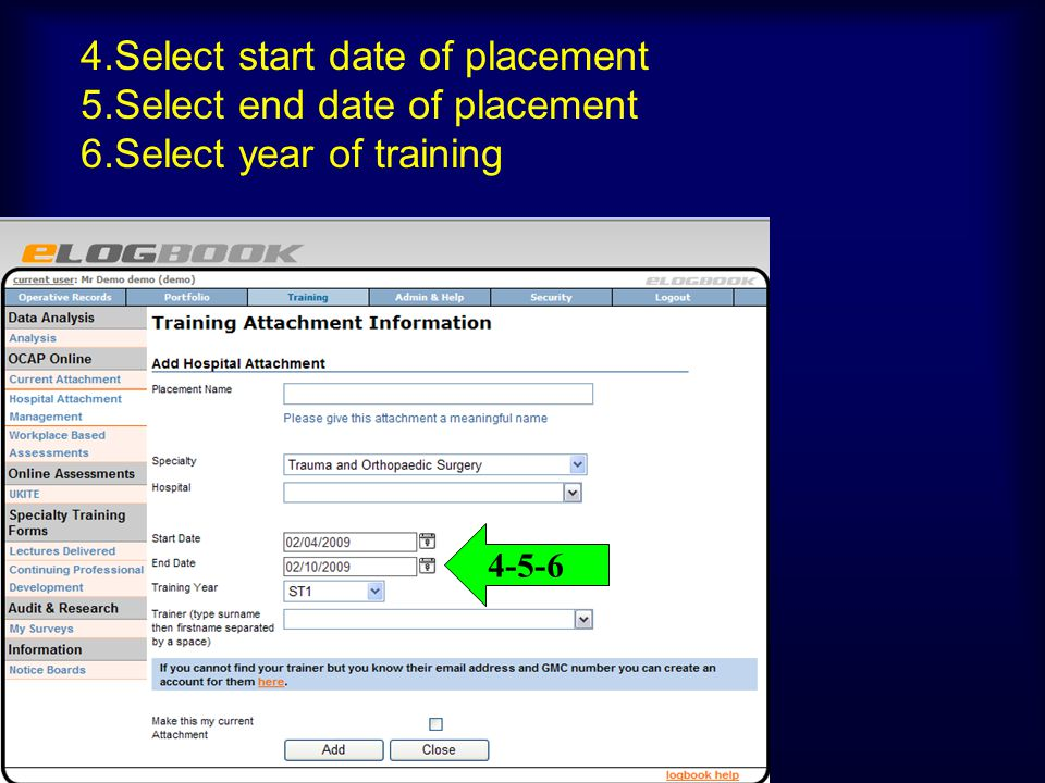 4. Select start date of placement 5. Select end date of placement 6
