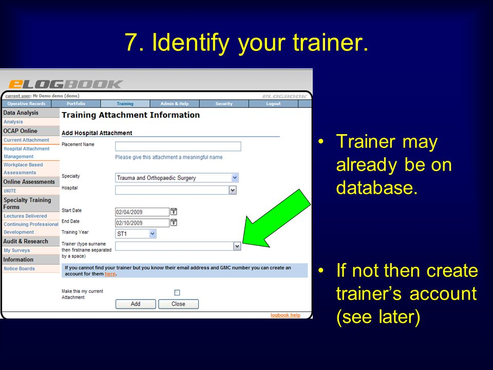 7. Identify your trainer. Trainer may already be on database.