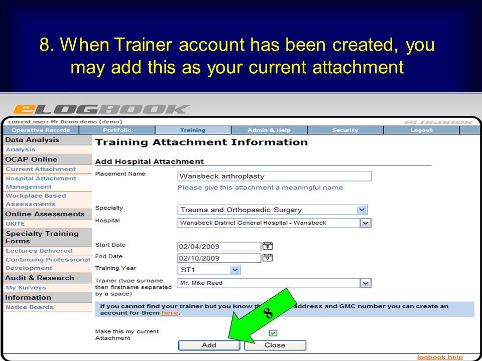 8. When Trainer account has been created, you may add this as your current attachment
