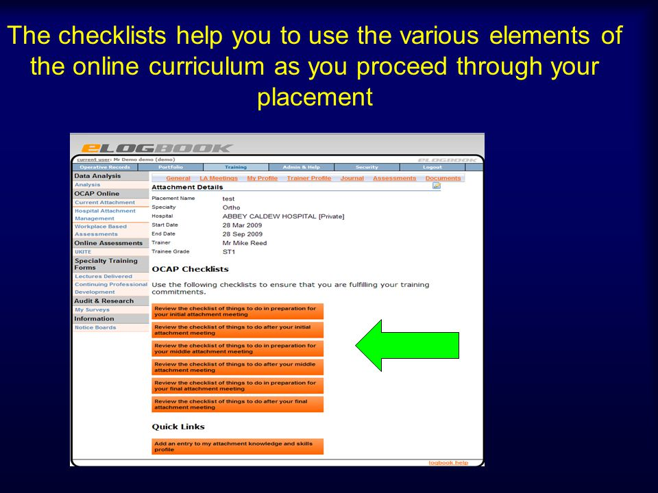 The checklists help you to use the various elements of the online curriculum as you proceed through your placement